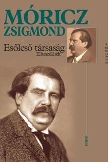 M�RICZ ZSIGMOND - ES�LES� T�RSAS�G - ELBESZ�L�SEK