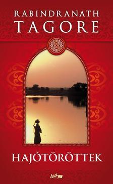 Rabindranáth Tagore - Hajótöröttek #