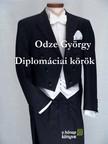 ODZE GY�RGY - Diplom�ciai k�r�k [eK�nyv: pdf, epub, mobi]