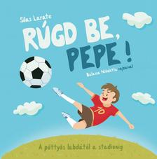 LARATE, SILAS - R�gd be, Pepe!