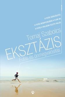 Tornai Szabolcs - Ekszt�zis - Fut�s �s �nmegval�s�t�s (fut�aforizm�k) [eK�nyv: epub, mobi]