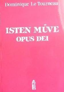 TOURNEAU, LE DOMINIQUE - Isten m�ve - Opus Dei