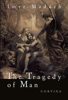 MADÁCH IMRE - The Tragedy of Man (Az ember tragédiája)