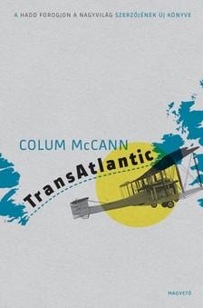 Colum McCann - TransAtlantic [eK�nyv: epub, mobi]