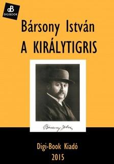 B�RSONY ISTV�N - A kir�lytigris [eK�nyv: epub, mobi]