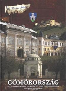 B. Kovács István - Gömörország. Egy tájhaza arcvonásai tényekben, képekben és gondolatokban