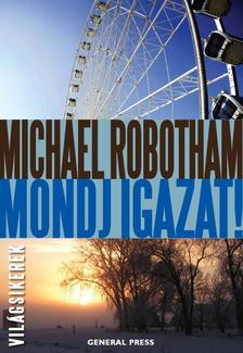 Michael Robotham - Mondj igazat! #