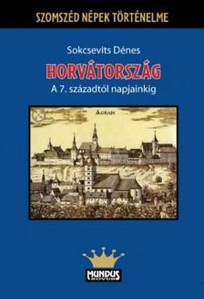Sokcsevits D�nes - Horv�torsz�g a 7. sz�zadt�l napjainkig [eK�nyv: pdf]