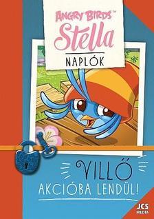 ROUHIAINEN, ELINA - Angry Birds Sztella Napl�k - Vill� akci�ba lend�l!