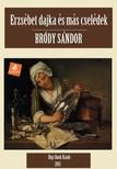 Bródy Sándor - Erzsébet dajka és más cselédek [eKönyv: epub,  mobi]