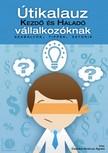 Ágnes Csonka-Ambrus - Útikalauz kezdő és haladó vállalkozóknak - Szabályok, tippek, sztorik [eKönyv: epub, mobi]