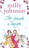 Milly Johnson - Itt jönnek a csajok [eKönyv: epub,  mobi]