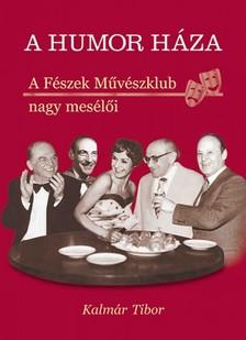 Kalm�r Tibor - A humor h�za [eK�nyv: epub, mobi]