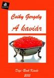 Csiky Gergely - A kavi�r [eK�nyv: epub,  mobi]