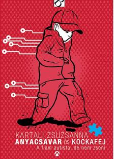 Kartali Zsuzsanna - Anyacsavar és Kockafej
