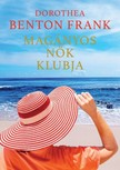 Dorothea Benton Frank - Mag�nyos n�k klubja [eK�nyv: epub, mobi]