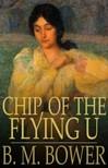 Bower B.M. - Chip,  of the Flying U [eK�nyv: epub,  mobi]