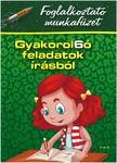 Diószeginé Nanszák Tímea- Zsákay Edit - Gyakorol6ó feladatok írásból - 1.osztályosok számára
