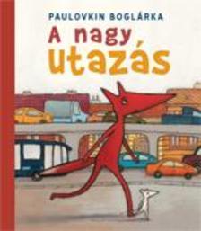 Paulovkin Bogl�rka - A nagy utaz�s