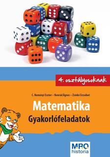 C. Neményi Eszter - Konrád Ágnes - Zsinkó Erzsébet - Matematika - Gyakorlófeladatok 4. osztályosoknak