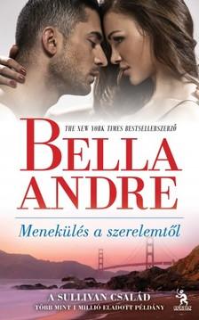 Bella André - Menekülés a szerelemtől - Sullivan család 2. [eKönyv: epub, mobi]