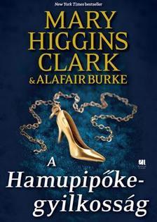 Mary Higgins Clark,  Alafair Burke - A Hamupip�ke-gyilkoss�g - A gyan� �rny�k�ban 2.