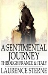 LAURENCE STERNE - A Sentimental Journey through France and Italy [eK�nyv: epub,  mobi]