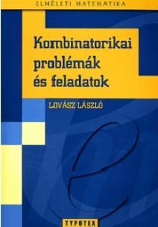 Lovász László - KOMBINATORIKAI PROBLÉMÁK ÉS FELADATOK - ELMÉLETI MATEMATIKA