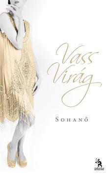 VASS VIRÁG - Sohanő