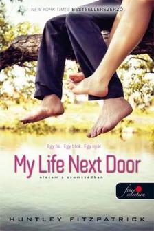 Huntley Fitzpatrick - My Life Next Door - �letem a szomsz�dban (Stony Bay 1.)