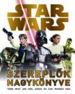 - Star Wars - A szereplők nagykönyve