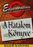 Edgar Wallace - A Hatalom K�nyve