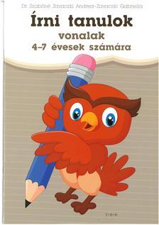 Dr. Szabóné Zavaczki Andrea-Zavaczki Gabriella - Írni tanulok - vonalak 4-7 évesek számára
