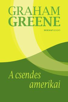 Graham Greene - A csendes amerikai
