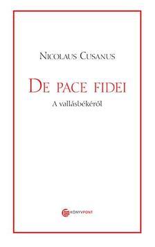 Nicolaus Cusanus - De Pace Fidei - A vall�sb�k�r�l