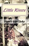 Dyke Henry Van - Little Rivers [eKönyv: epub,  mobi]
