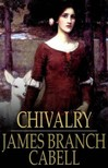 Cabell James Branch - Chivalry [eK�nyv: epub,  mobi]
