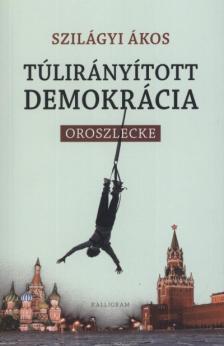 Szil�gyi �kos - T�lir�ny�tott demokr�cia