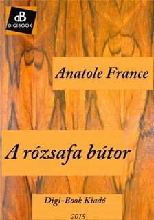 Anatole France - A rózsafa bútor [eKönyv: epub, mobi]