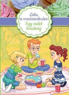 Alessandra Berello - Lola, a varázscukrász 3.-Egy szelet barátság