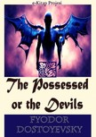 Fyodor Dostoyevsky, Constance Garnett, Murat Ukray - The Possessed or the Devils [eKönyv: epub,  mobi]