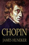 Huneker James - Chopin [eKönyv: epub,  mobi]