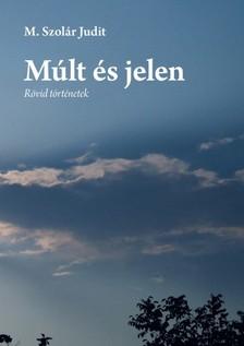 M. Szol�r Judit - M�lt �s jelen [eK�nyv: pdf, epub, mobi]