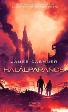 James Dashner - Hal�lparancs - Az �tveszt�-tril�gia el�zm�nyk�tete