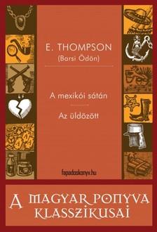 E. Thompson (Barsi Ödön) - Amexikói sátán - Az üldözött [eKönyv: epub, mobi]