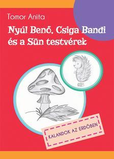 Tomor Anita - Nyúl Benő, Csiga Bandi és a sün testvérek - Kalandok az erdőben