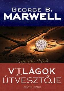 George B. Marwell - Vil�gok �tveszt�je [eK�nyv: epub, mobi]