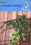 SZŰCS LAJOS - A lakás növényei [antikvár]