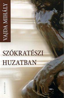 Vajda Mihály - Szókratészi huzatban