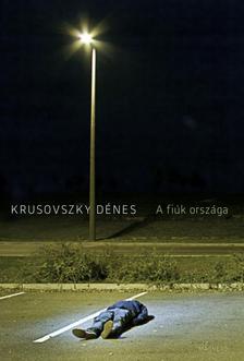 Krusovszky Dénes - A fiúk országa